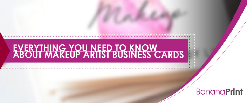 Everything You Need To Know About Makeup Artist Business Cards
