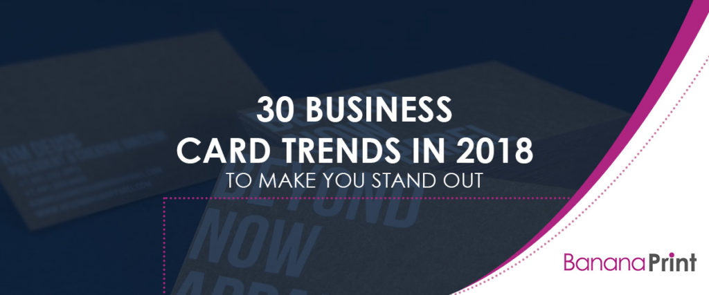 Business Card Trends in 2018 to Make You Stand Out