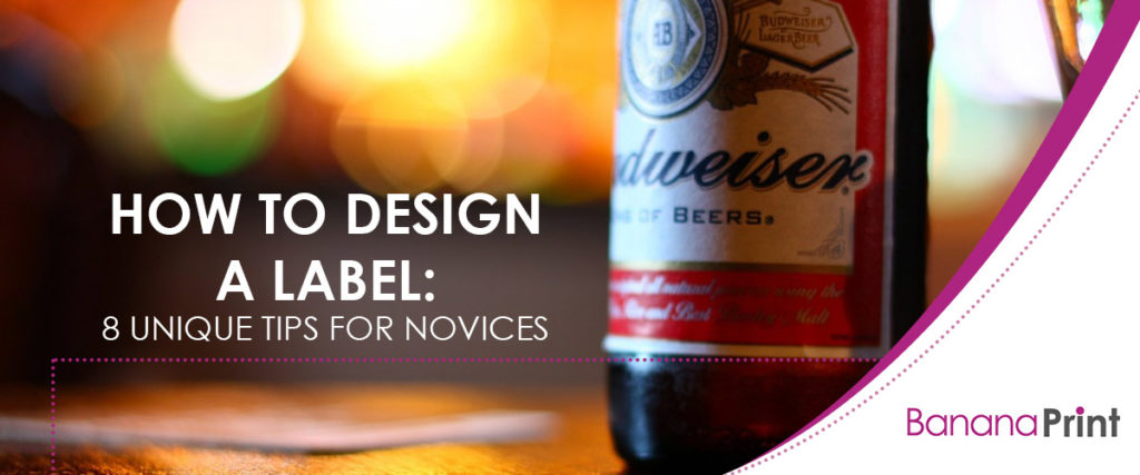 How to Design a Label: 8 Unique Tips for Novices