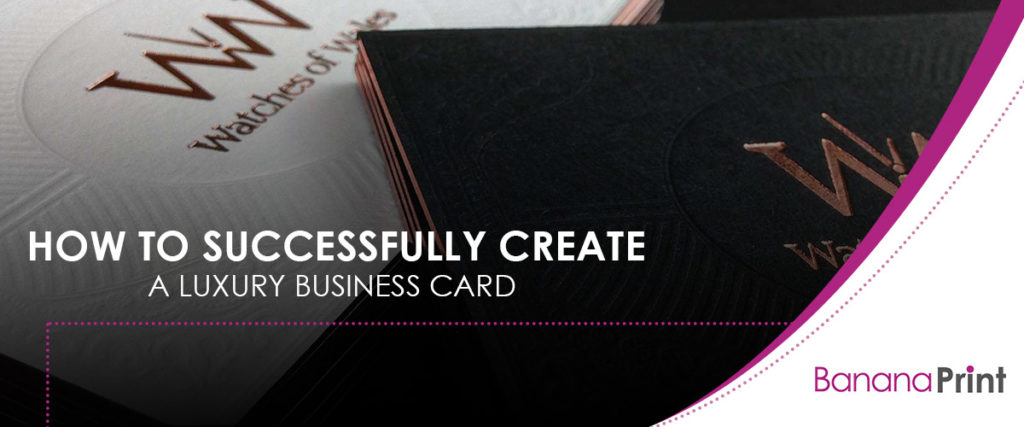 How to Successfully Create a Luxury Business Card
